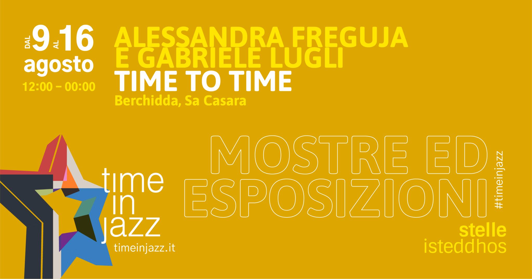 """Time To Time"" di Alessandra Freguja e Gabriele Lugli"